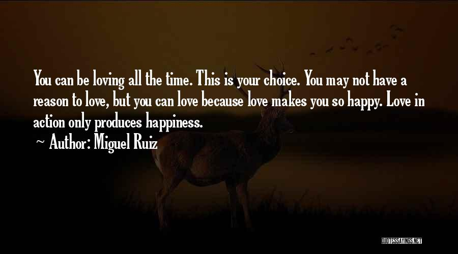 Happiness Is Loving You Quotes By Miguel Ruiz