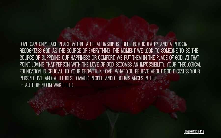 Happiness Is Loving You Quotes By Norm Wakefield