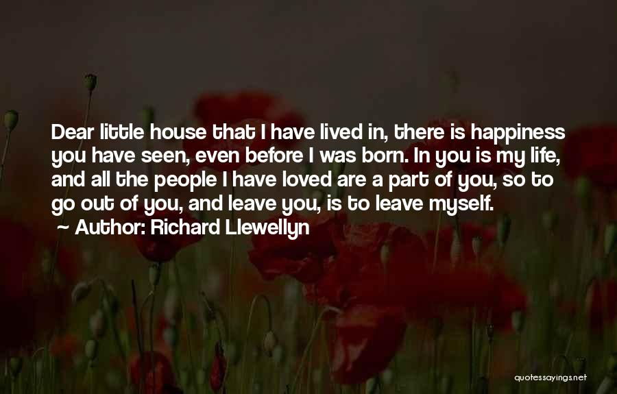 Happiness Is Loving You Quotes By Richard Llewellyn