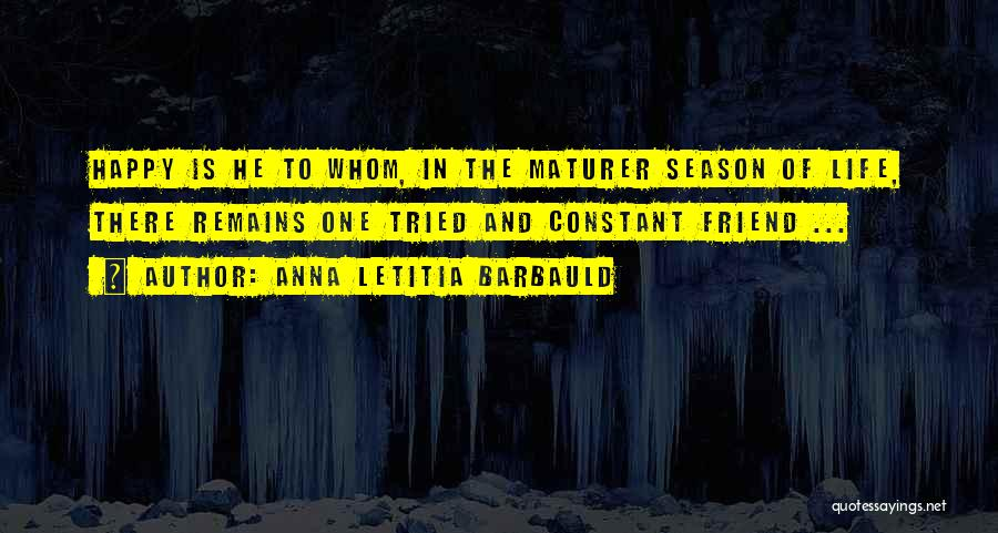 Happiness Is Not Constant Quotes By Anna Letitia Barbauld