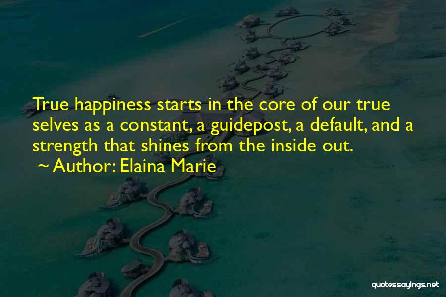 Happiness Is Not Constant Quotes By Elaina Marie