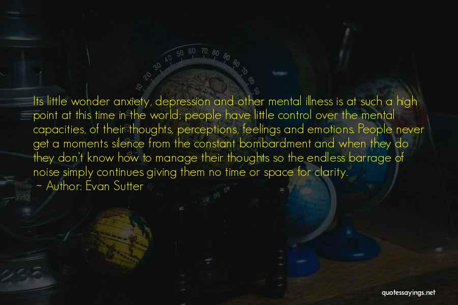 Happiness Is Not Constant Quotes By Evan Sutter