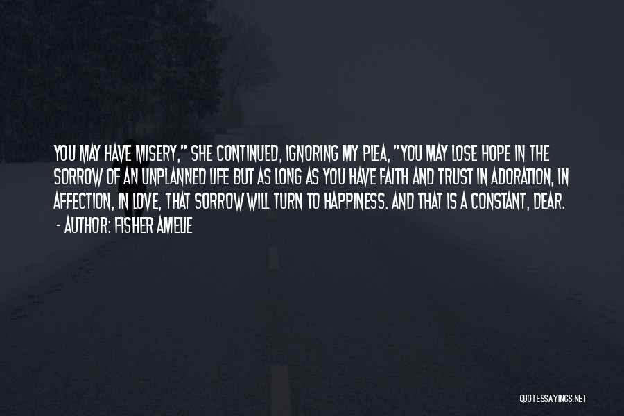 Happiness Is Not Constant Quotes By Fisher Amelie
