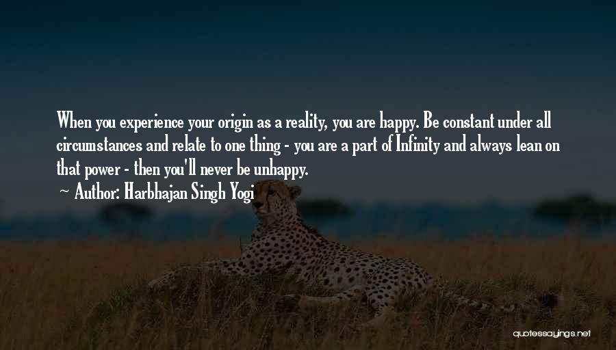 Happiness Is Not Constant Quotes By Harbhajan Singh Yogi