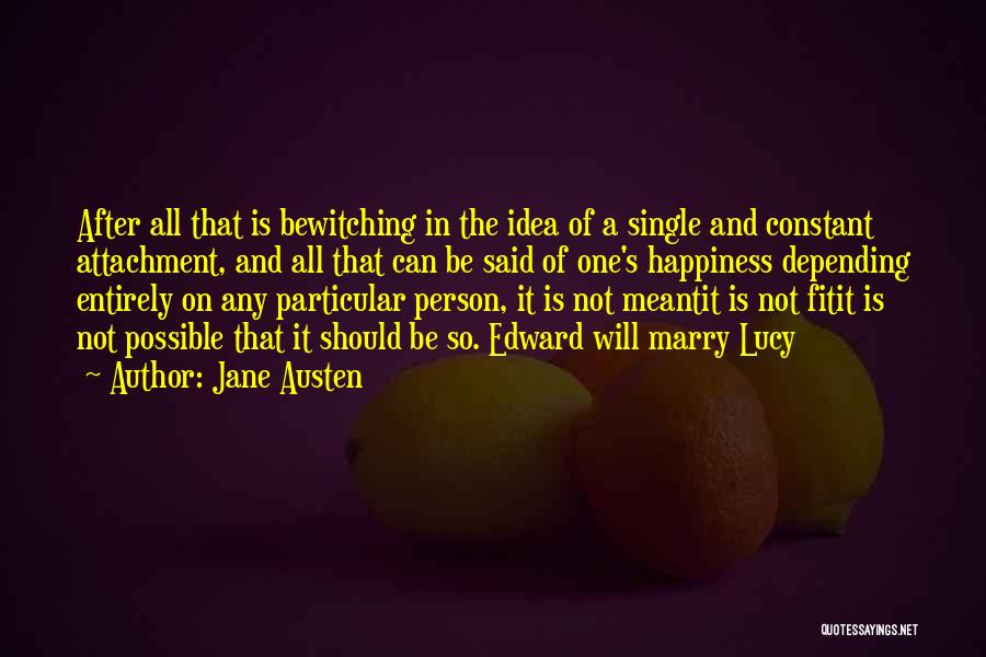 Happiness Is Not Constant Quotes By Jane Austen