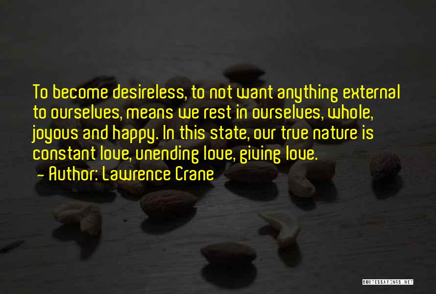 Happiness Is Not Constant Quotes By Lawrence Crane
