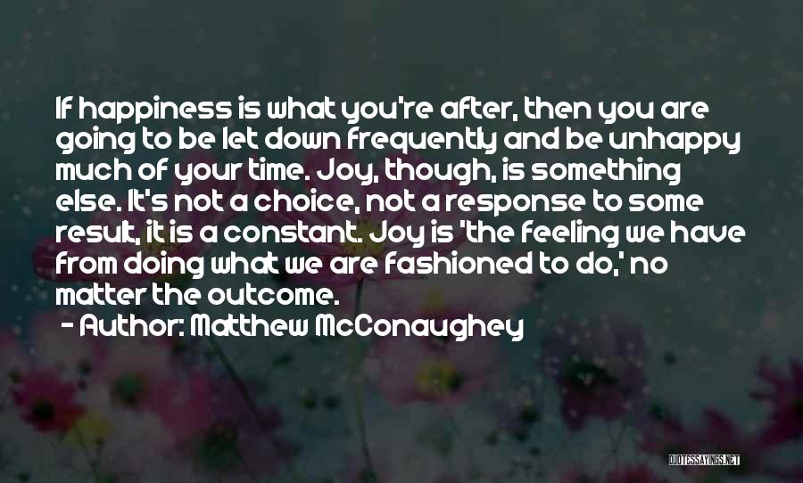 Happiness Is Not Constant Quotes By Matthew McConaughey