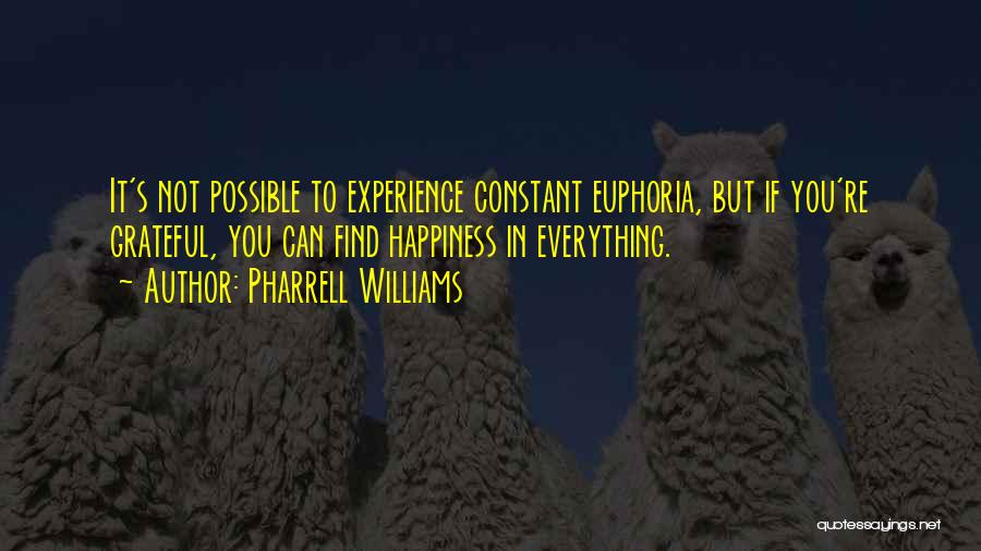 Happiness Is Not Constant Quotes By Pharrell Williams
