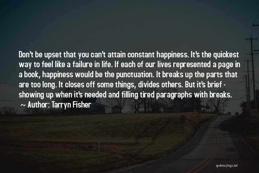 Happiness Is Not Constant Quotes By Tarryn Fisher