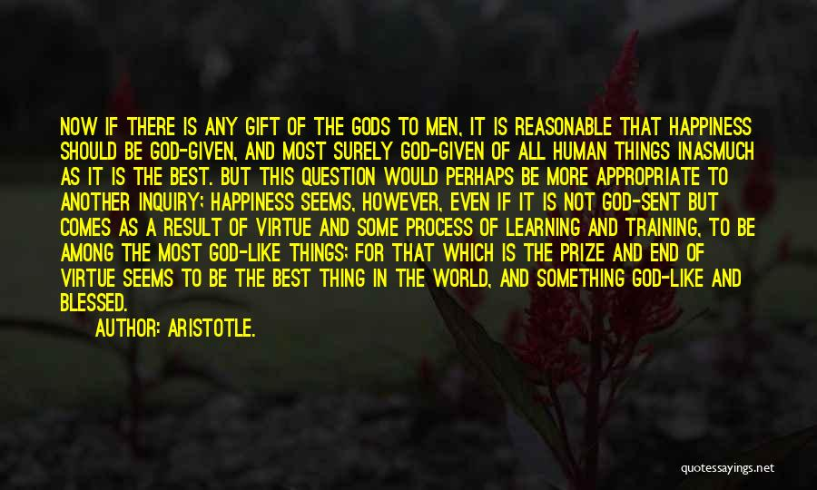 Happiness Of God Quotes By Aristotle.