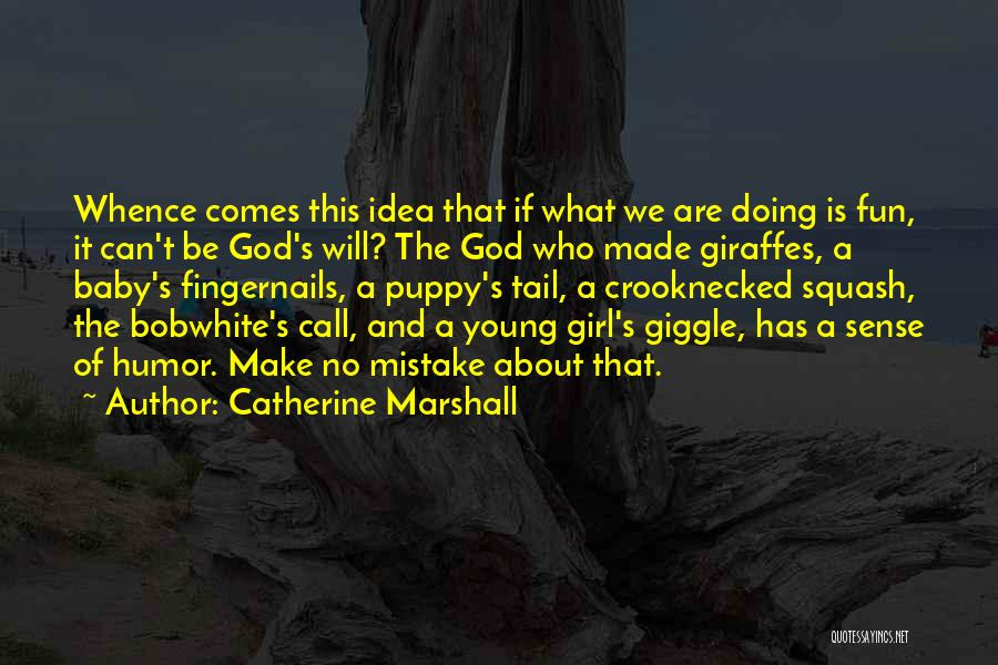 Happiness Of God Quotes By Catherine Marshall