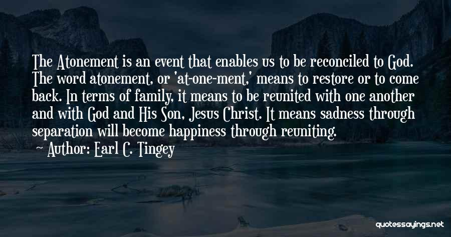 Happiness Of God Quotes By Earl C. Tingey