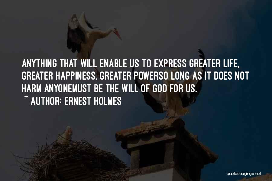 Happiness Of God Quotes By Ernest Holmes