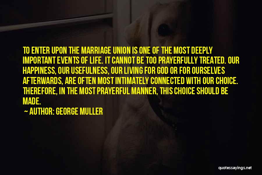Happiness Of God Quotes By George Muller