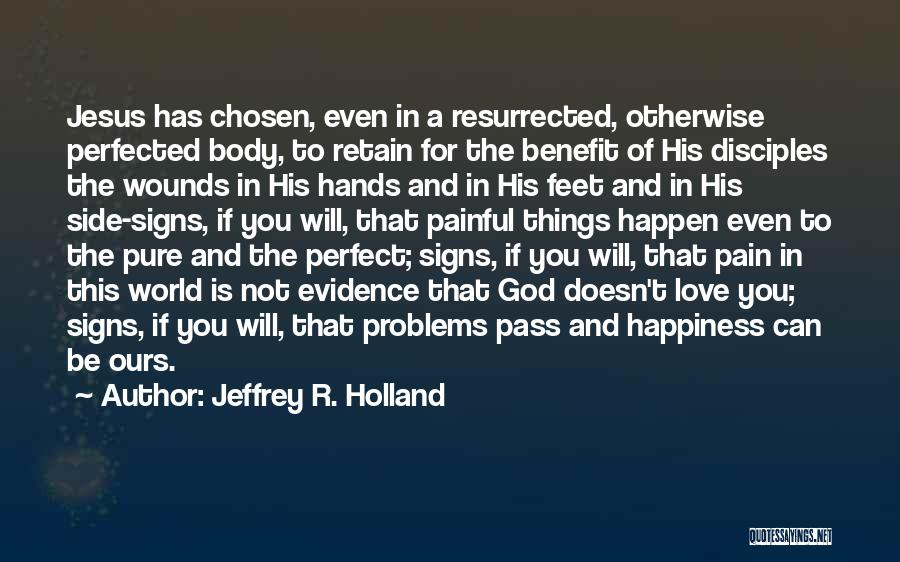 Happiness Of God Quotes By Jeffrey R. Holland
