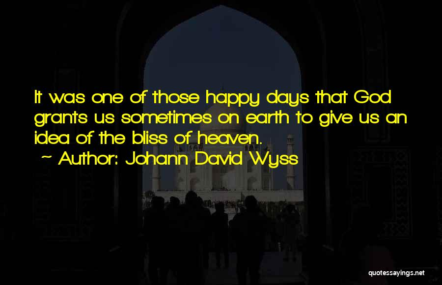 Happiness Of God Quotes By Johann David Wyss