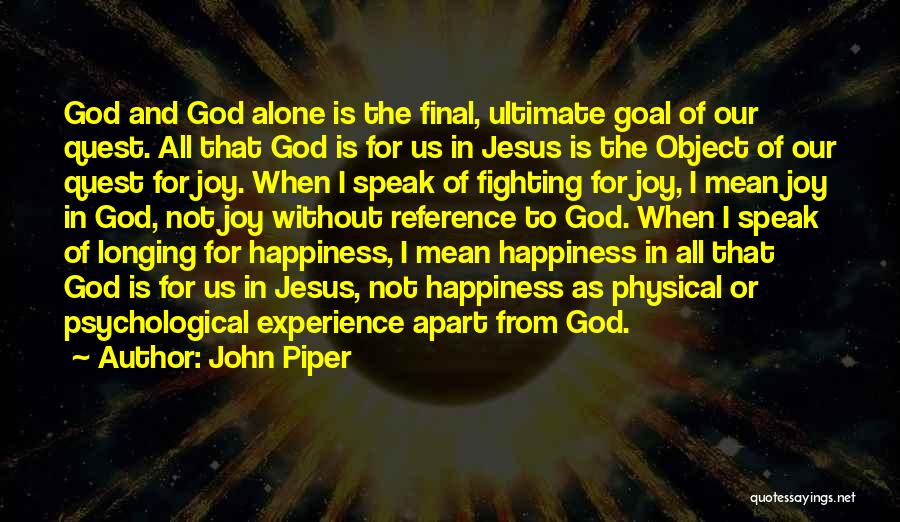 Happiness Of God Quotes By John Piper