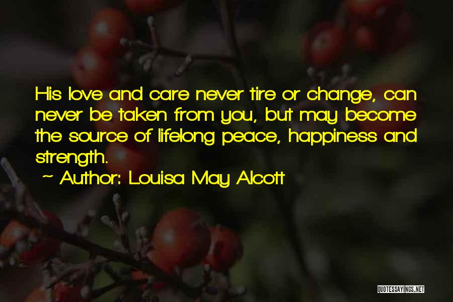Happiness Of God Quotes By Louisa May Alcott