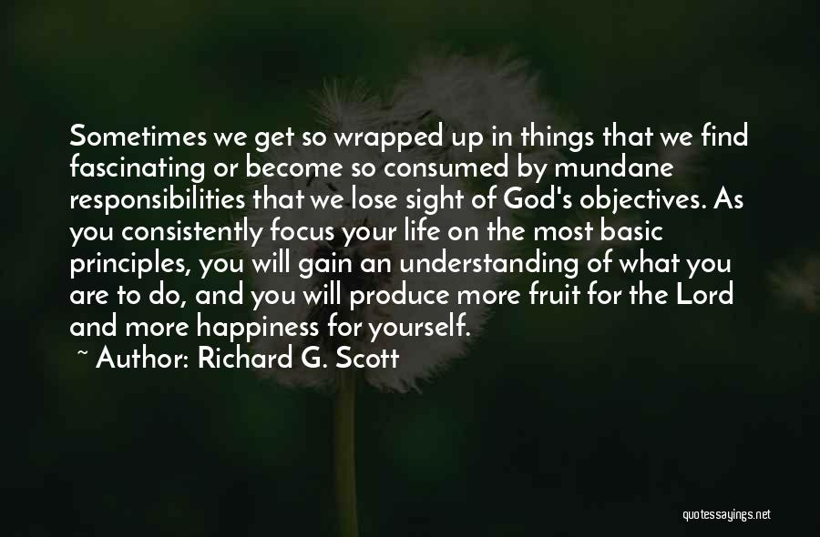 Happiness Of God Quotes By Richard G. Scott
