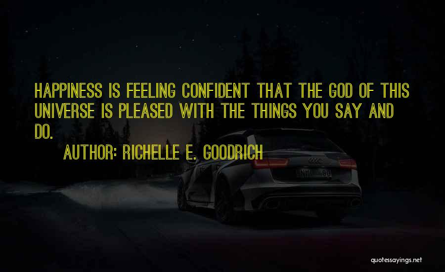Happiness Of God Quotes By Richelle E. Goodrich