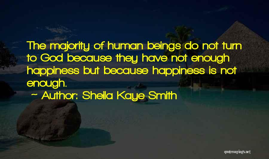 Happiness Of God Quotes By Sheila Kaye-Smith