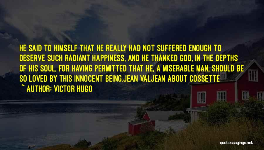 Happiness Of God Quotes By Victor Hugo