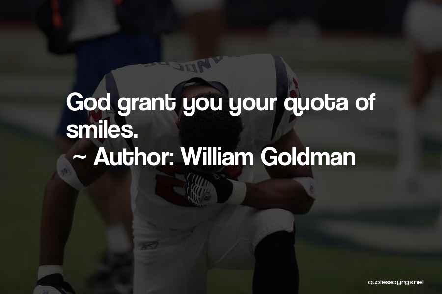 Happiness Of God Quotes By William Goldman