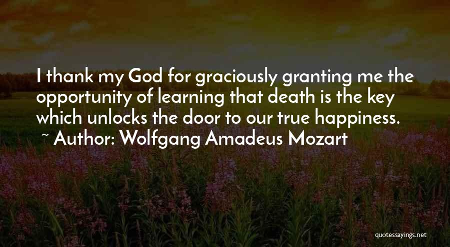 Happiness Of God Quotes By Wolfgang Amadeus Mozart