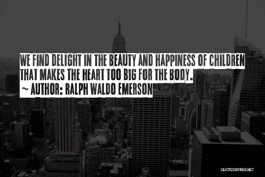 Happiness Ralph Waldo Emerson Quotes By Ralph Waldo Emerson