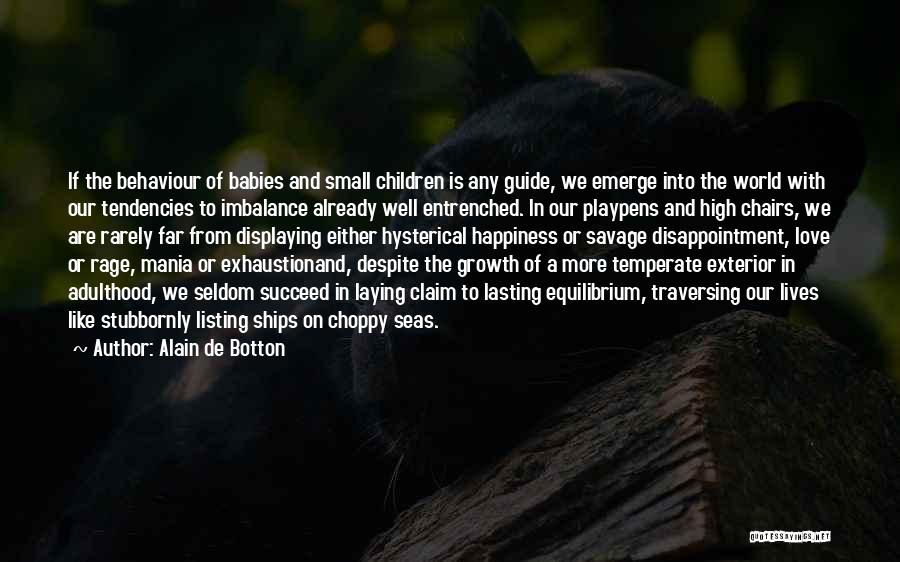Happiness With Baby Quotes By Alain De Botton