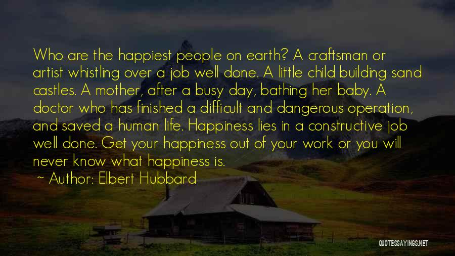 Happiness With Baby Quotes By Elbert Hubbard