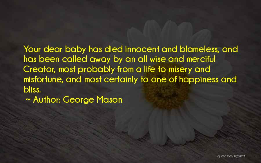 Happiness With Baby Quotes By George Mason
