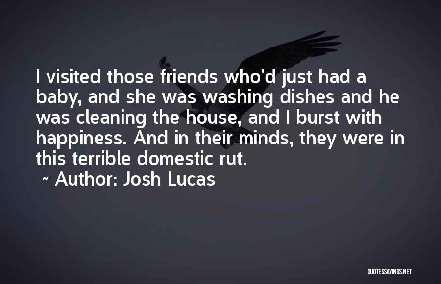 Happiness With Baby Quotes By Josh Lucas