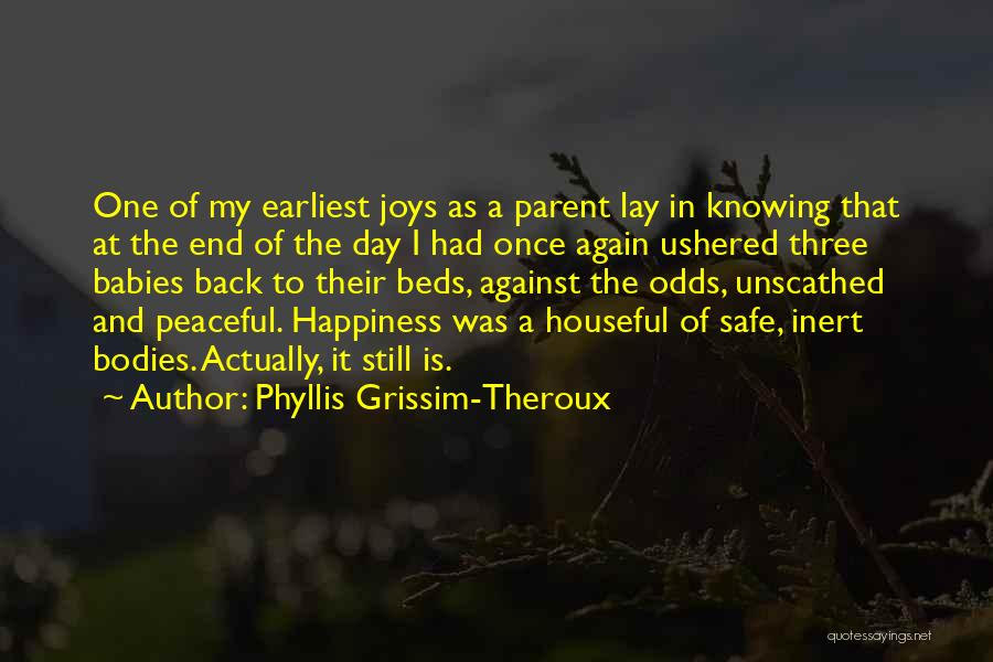 Happiness With Baby Quotes By Phyllis Grissim-Theroux