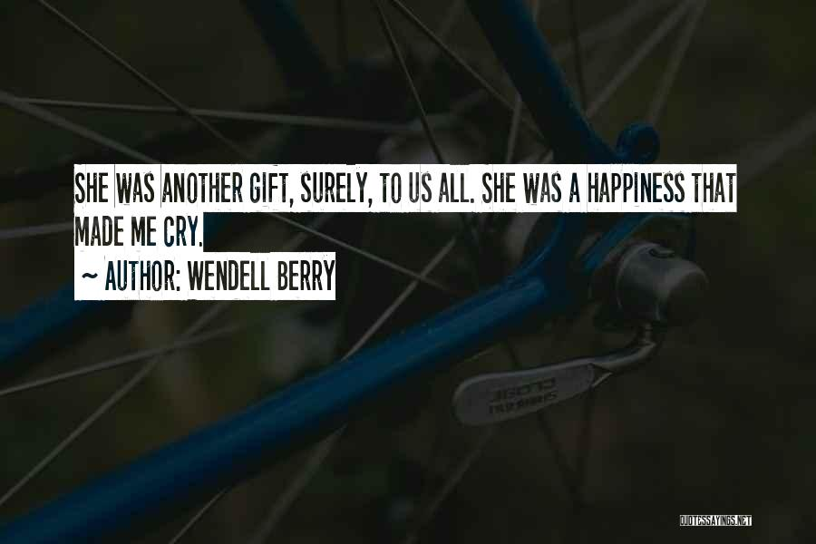 Happiness With Baby Quotes By Wendell Berry