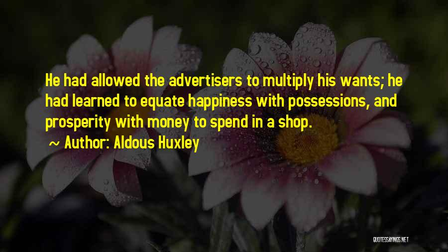Happiness With Money Quotes By Aldous Huxley