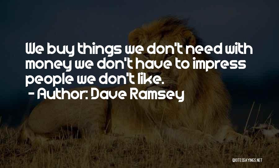 Happiness With Money Quotes By Dave Ramsey