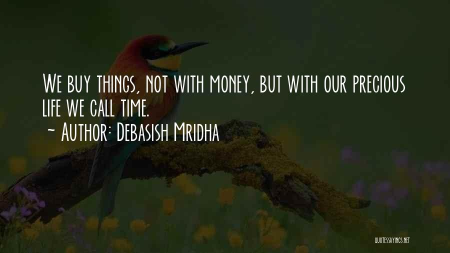 Happiness With Money Quotes By Debasish Mridha