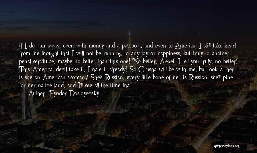 Happiness With Money Quotes By Fyodor Dostoyevsky