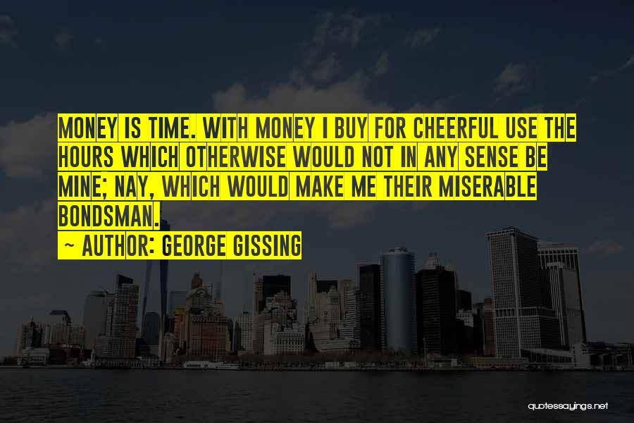 Happiness With Money Quotes By George Gissing