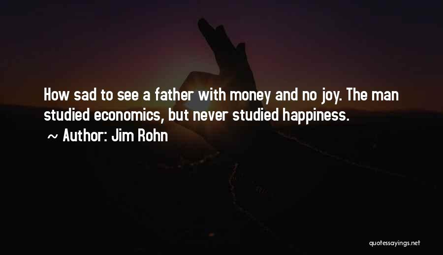 Happiness With Money Quotes By Jim Rohn