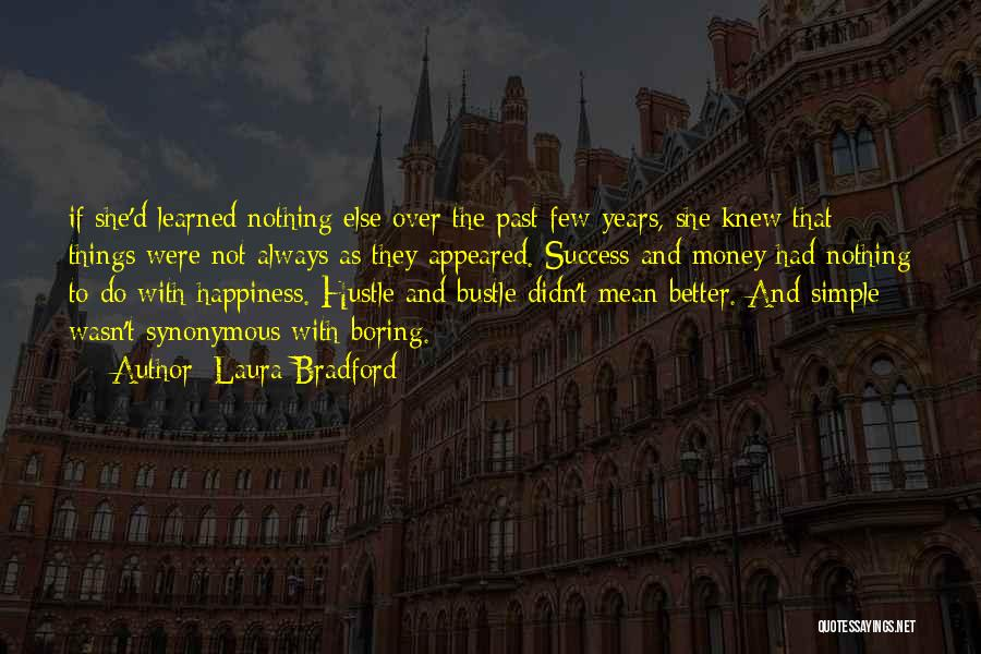 Happiness With Money Quotes By Laura Bradford