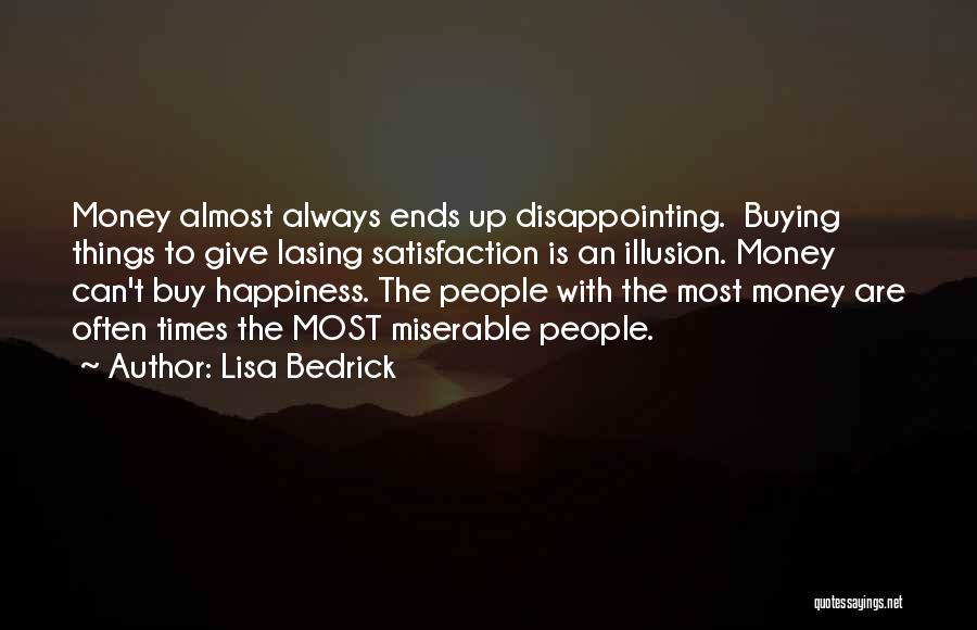 Happiness With Money Quotes By Lisa Bedrick