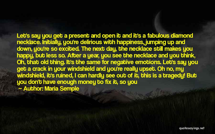 Happiness With Money Quotes By Maria Semple