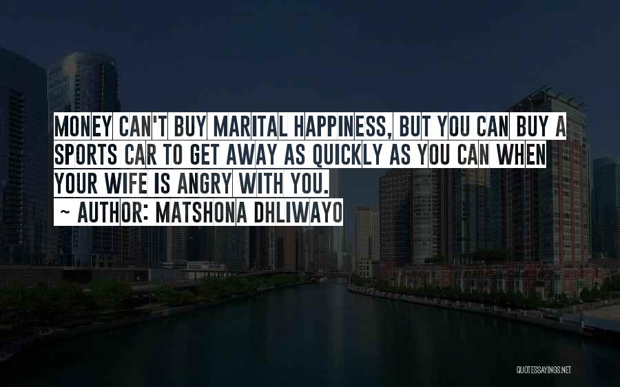 Happiness With Money Quotes By Matshona Dhliwayo
