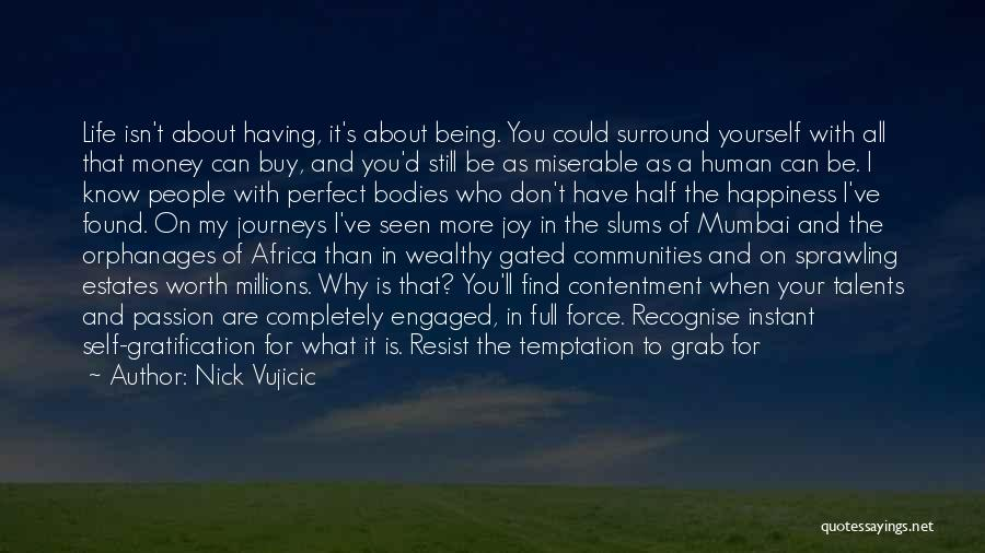 Happiness With Money Quotes By Nick Vujicic