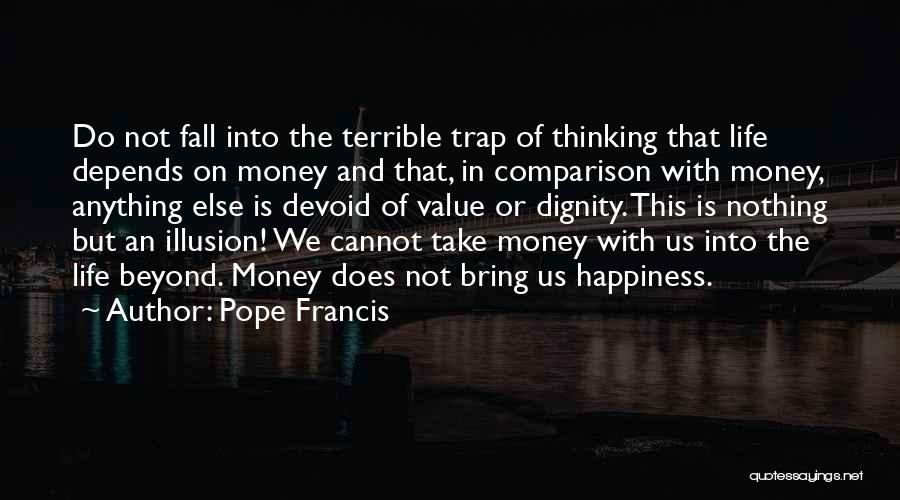 Happiness With Money Quotes By Pope Francis