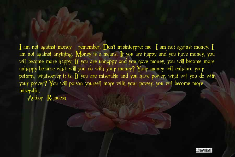 Happiness With Money Quotes By Rajneesh