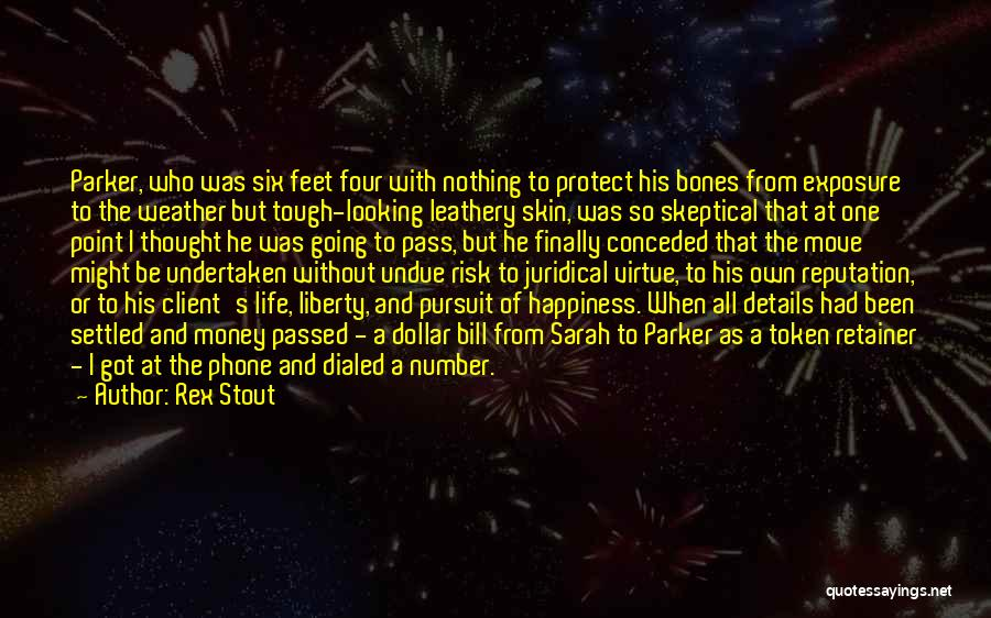 Happiness With Money Quotes By Rex Stout