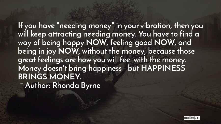 Happiness With Money Quotes By Rhonda Byrne